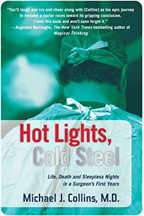 Hot Lights, Cold Steel: Life, Death and Sleepless Nights in a Surgeon's First Years Cover