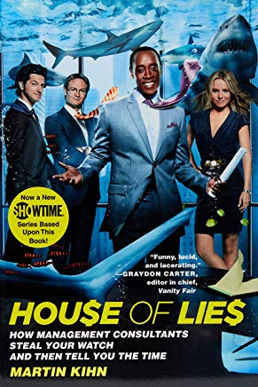 House of Lies: How Management Consultants Steal Your Watch and Then Tell You the Time Cover
