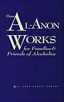 How Al-Anon Works for Families & Friends of Alcoholics by Al-Anon Family Groups (2008) Paperback Cover