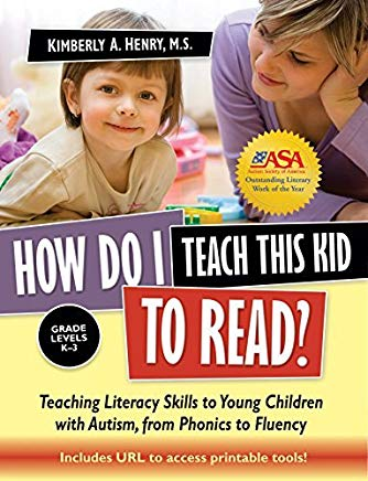 How Do I Teach This Kid to Read?: Teaching Literacy Skills to Young Children with Autism, from Phonics to Reading Comprehension by Henry, Kimberly A. (2010) Paperback Cover