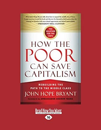 How The Poor Can Save Capitalism: Rebuilding The Path To The Middle Class Cover