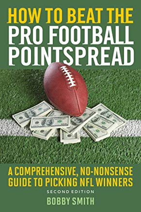 How to Beat the Pro Football Pointspread: A Comprehensive, No-Nonsense Guide to Picking NFL Winners Cover
