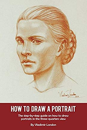 How to Draw a Portrait: The step-by-step guide on how to draw portraits in the three-quarters view Cover