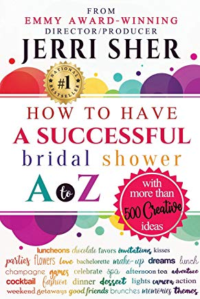 How to Have A Successful Bridal Shower A to Z, With More Than 500 Creative Ideas Cover