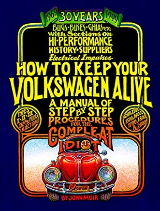 How to Keep Your Volkswagen Alive: A Manual of Step by Step Procedures for the Compleat Idiot Cover