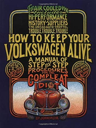 How to Keep Your Volkswagen Alive: A Manual of Step-by-Step Procedures for the Compleat Idiot Cover