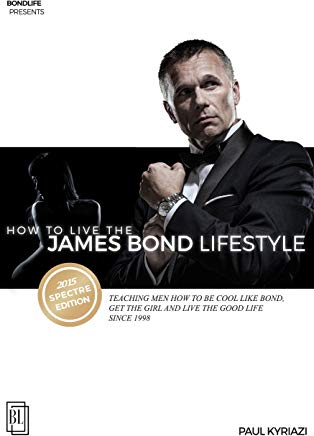 How to Live the James Bond Lifestyle: SPECTRE EDITION: The Complete Seminar Cover