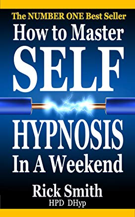 How To Master Self-Hypnosis In A Weekend: The Simple, Systematic and Successful Way to Get Everything You Want Cover