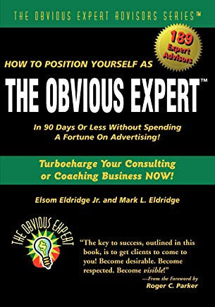 How to Position Yourself As The Obvious Expert®: Turbocharge Your Consulting or Coaching Business Now! Cover