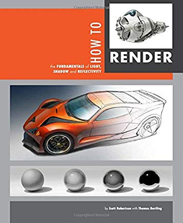 How to Render: the fundamentals of light, shadow and reflectivity Cover
