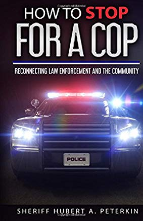 How To Stop For A Cop: Reconnecting Law Enforcement & The Community Cover