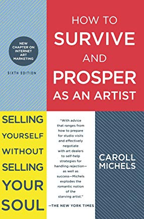 How to Survive and Prosper as an Artist: Selling Yourself Without Selling Your Soul Cover