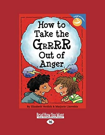How to Take the GRRRR Out of Anger Cover