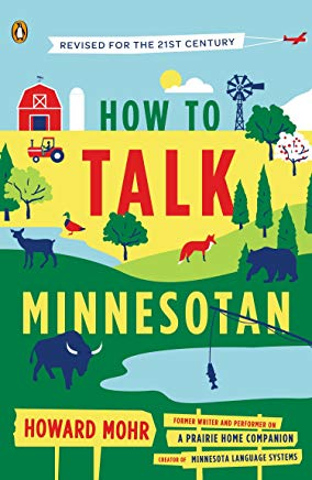 How to Talk Minnesotan: Revised for the 21st Century Cover