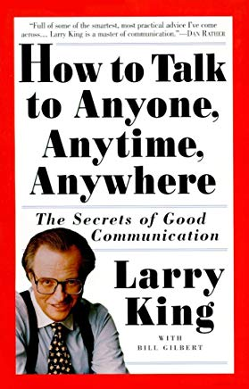 How to Talk to Anyone, Anytime, Anywhere: The Secrets of Good Communication Cover