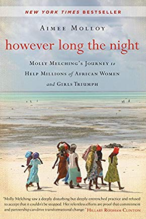 However Long the Night: Molly Melching's Journey to Help Millions of African Women and Girls Triumph Cover