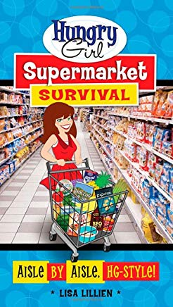 Hungry Girl Supermarket Survival: Aisle by Aisle, HG-Style! Cover