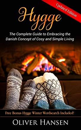Hygge: The Complete Guide to Embracing the Danish Concept of Cosy and Simple Living Cover