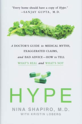Hype: A Doctor's Guide to Medical Myths, Exaggerated Claims, and Bad Advice - How to Tell What's Real and What's Not Cover