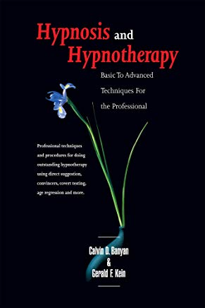 Hypnosis and Hypnotherapy Basic to Advanced Techniques for the Professional Cover