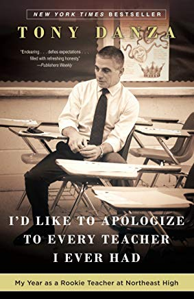 I'd Like to Apologize to Every Teacher I Ever Had: My Year as a Rookie Teacher at Northeast High Cover