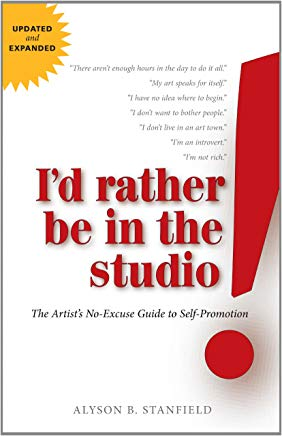 I'd Rather Be in the Studio: The Artist's No-Excuse Guide to Self-Promotion Cover