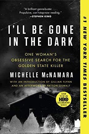 I'll Be Gone in the Dark: One Woman's Obsessive Search for the Golden State Killer Cover