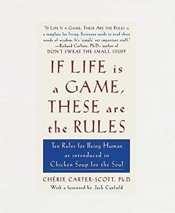 If Life Is a Game, These Are the Rules: Ten Rules for Being Human as Introduced in Chicken Soup for the Soul Cover
