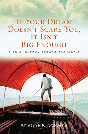 If Your Dream Doesn't Scare You, It Isn't Big Enough: A Solo Journey Around the World Cover