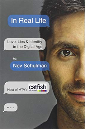 In Real Life: Love, Lies & Identity in the Digital Age Cover