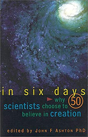 In Six Days: Why 50 Scientists Choose to Believe in Creation Cover