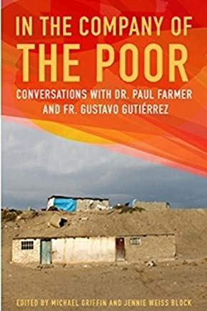 In the Company of the Poor: Conversations with Dr. Paul Farmer and Fr. Gustavo Gutierrez Cover