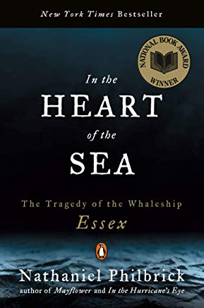 In the Heart of the Sea: The Tragedy of the Whaleship Essex Cover
