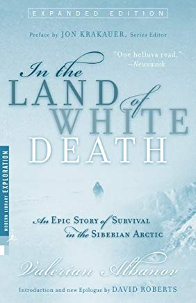 In the Land of White Death: An Epic Story of Survival in the Siberian Arctic Cover