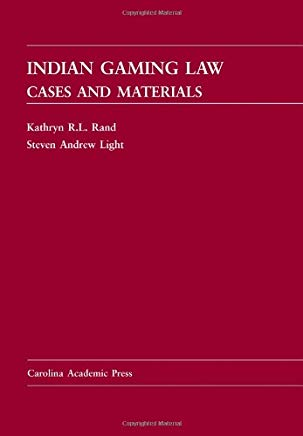 Indian Gaming Law: Cases and Materials (Carolina Academic Press Law Casebook) Cover