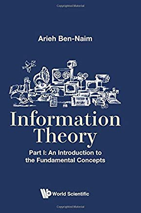 Information Theory, Part I: An Introduction to the Fundamental Concepts Cover
