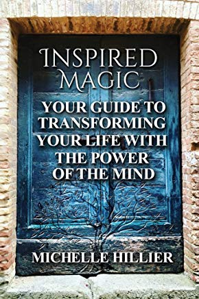 Inspired Magic: Your Guide to Transforming Your Life With the Power of the Mind Cover