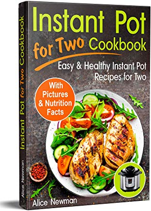 Instant Pot for Two Cookbook: Easy and Healthy Instant Pot Recipes Cookbook for Two Cover