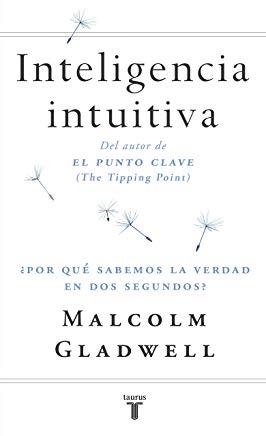 Inteligencia intuitiva: ¿Por qué sabemos la verdad en dos segundos? (Spanish Edition) Cover