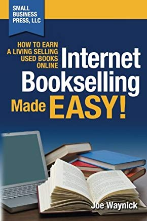 Internet Bookselling Made Easy!: How to Earn a Living Selling Used Books Online (Volume 1) Cover