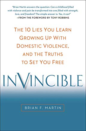 Invincible: The 10 Lies You Learn Growing Up with Domestic Violence, and the Truths to Set You Free Cover