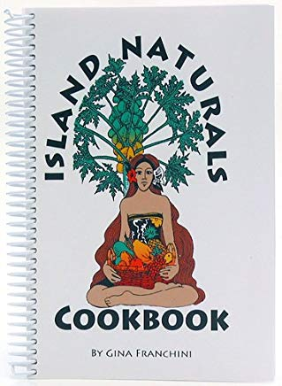 Island Naturals Cookbook by Gina Franchini (2013-05-03) Cover