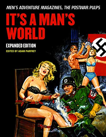 It's A Man's World: Men's Adventure Magazines, The Postwar Pulps, Expanded Edition Cover