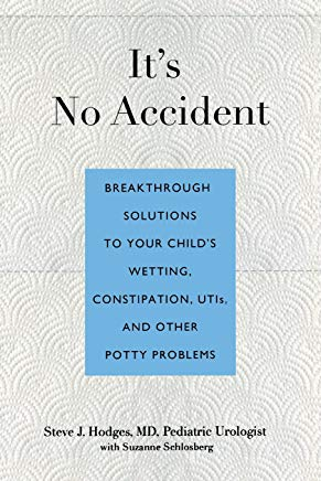 It's No Accident: Breakthrough Solutions To Your Child's Wetting, Constipation, Utis, And Other Potty Problems Cover