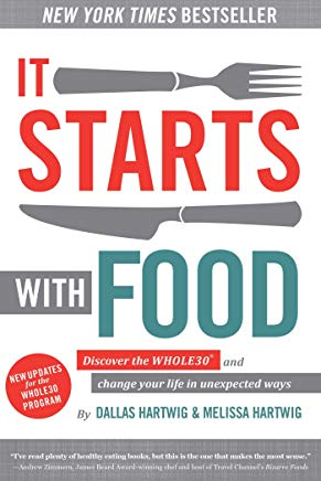 It Starts With Food: Discover the Whole30 and Change Your Life in Unexpected Ways Cover