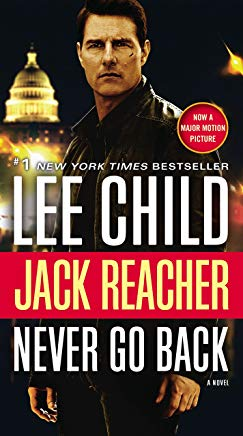 Jack Reacher: Never Go Back (Movie Tie-in Edition): A Novel Cover