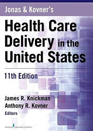 Jonas and Kovner's Health Care Delivery in the United States, 11th Edition Cover