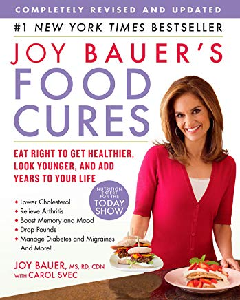 Joy Bauer's Food Cures: Eat Right to Get Healthier, Look Younger, and Add Years to Your Life Cover