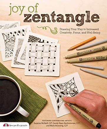 Joy of Zentangle: Drawing Your Way to Increased Creativity, Focus, and Well-Being (Design Originals) Instructions for 101 Tangle Patterns from CZTs Suzanne McNeill, Sandy Steen Bartholomew, & More Cover