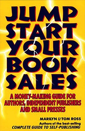 Jump Start Your Book Sales: A Money-Making Guide for Authors, Independent Publishers and Small Presses Cover